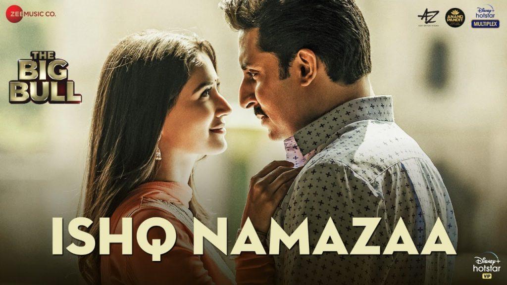 Ishq Namazaa Lyrics in Hindi- The Big Bull, Ankit Tiwari